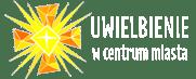 Uwielbienie w Centrum Miasta Kielce - Oficjalny portal